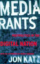Media rants : postpolitics in the digital nation
