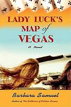 Lady Luck's map of Vegas : a novel