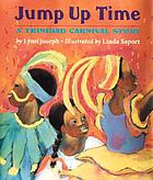 Jump up time : a Trinidad Carnival story