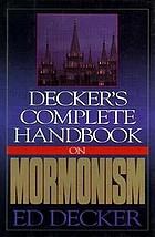 Decker's Complete handbook on Mormonism