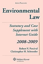 Environmental law : statutory and case supplement with internet guide, 2008-2009
