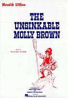 The unsinkable Molly Brown; a musical comedy