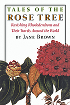 Tales of the rose tree : ravishing rhododendrons and their travels around the world