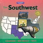 The Southwest : Colorado, New Mexico, Texas