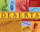 Deserts : an activity guide for ages 6-9