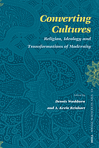 Converting cultures : religion, ideology and transformations of modernity