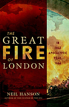 The Great Fire of London : in that apocalyptic year, 1666