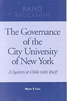 The governance of the City University of New York : a system at odds with itself