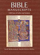 Bible manuscripts : 1400 years of scribes and scripture