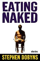 Eating naked : stories