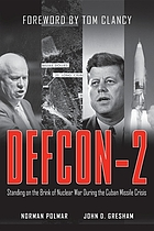 Defcon-2 : standing on the brink of nuclear war during the Cuban missile crisis