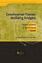 Construyendo puentes = Building bridges : concepts and models for service-learning in Spanish