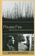 Private fire : Robert Francis's ecopoetry and prose