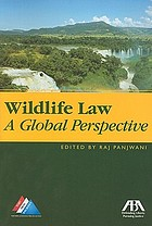 Wildlife law : a global perspective