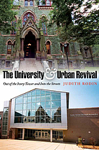 The university & urban revival : out of the ivory tower and into the streets