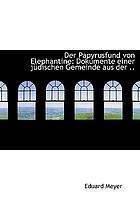 Der Papyrusfund von Elephantine; dokumente einer jüdischen gemeinde aus der Perserzeit und das älteste erhaltene buch der weltliteratur