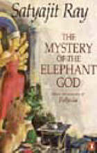 The mystery of the elephant god : more adventures of Feluda