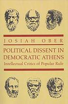 Political dissent in democratic Athens : intellectual critics of popular rule