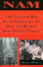 Nam : the Vietnam war in the words of the men and women who fought there