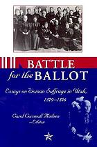 Battle for the ballot essays on woman suffrage in Utah, 1870-1896
