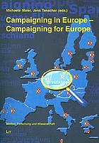Campaigning in Europe - campaigning for Europe : political parties, campaigns, mass media and the European parliament elections 2004