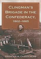 Clingman's brigade in the confederacy, 1862-1865