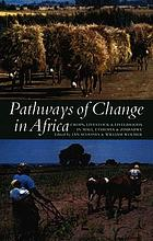 Pathways of change in Africa : crops, livestock & livelihoods in Mali, Ehtiopia & Zimbabwe