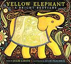 Yellow elephant : a bright bestiary