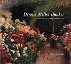 Dennis Miller Bunker : American impressionist