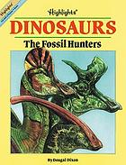 Dinosaurs : the fossil hunters