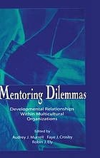 Mentoring dilemmas : developmental relationships within multicultural organizations