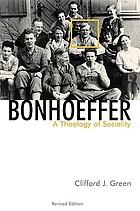 Bonhoeffer : a theology of sociality