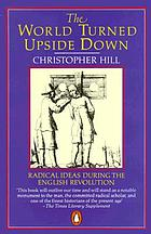 The world turned upside down; radical ideas during the English Revolution