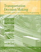 Transportation decision making : principles of project evaluation and programming