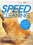 Speedcleaning : a spotless house in just 15 minutes a day