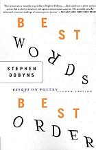 Best words, best order : essays on poetry