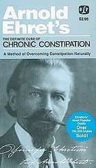The definitive cure of chronic constipation : also overcoming constipation naturally
