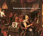 Transmutations--alchemy in art : selected works from the Eddleman and Fisher collections at the Chemical Heritage Foundation