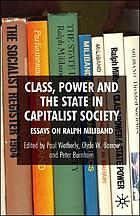 Class, power and the state in capitalist society : essays on Ralph Miliband