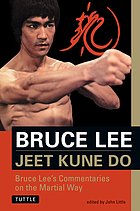 Jeet kune do : Bruce Lee's commentaries on the martial way