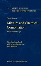 Mixture and chemical combination : and related essays
