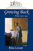 Growing back : poems, 1972-1992