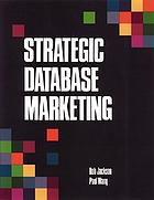 Strategic database marketing