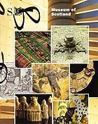 The Museum of Scotland = Taigh-tasgaidh na h-Alba