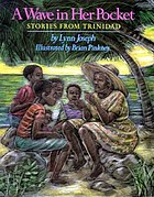 A wave in her pocket : stories from TrinidadStories from Trinidad