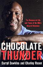 Chocolate Thunder : the uncensored life and times of the NBA's original showman