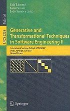 Generative and transformational techniques in software engineering II : international summer school, GTTSE 2007, Braga, Portugal, July 2-7, 2007 : revised papers