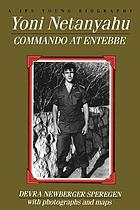 Yoni Netanyahu : commando at Entebbe