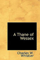 A thane of Wessex being a story of the great Viking raids into Somerset