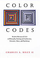 Color codes : modern theories of color in philosophy, painting and architecture, literature, music, and psychology